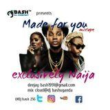 Made 4 U MixTape (Xclusively 9ja) - Dj Bash DaSweetest
