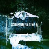 Sculpting In Time 6