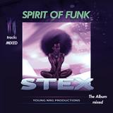 Stex - Spirit Of Funk - Album Mixed