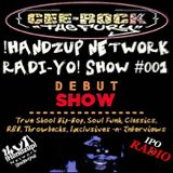 !HANDZUP! NETWORK RADI-YO! Show on IPOradio.com [Official Debut / Episode - #001]
