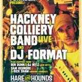 DJ Mylz & Ben Dunn - Live @ DJ Format & Hackney Colliery Band