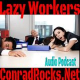 Lazy Workers....