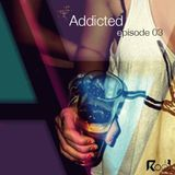 Addicted podcast episode 3