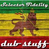 Selector Fidelity - dub stuff