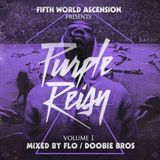 "FWA presents ""PURPLE REIGN"" chopped & slopped by DOOBIE BROS."