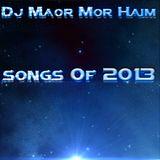 Dj Maor Mor Haim - Songs of 2013