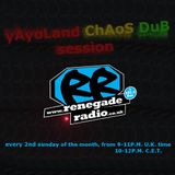 yAyoLand chAos dub session & selecta V-Tek  RenegadeRadio live set 14.08.2016