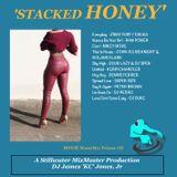 'STACKED HONEY' - DJ James 'KC'  Jones, Jr./A Stillwater MixMaster Production