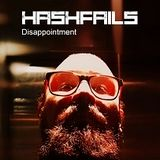 Hahsfails Disappointment Ep. #034 mixed by OxTronica Feb 10 2017