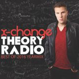 X-Change Theory Radio Ep 72 - Yearmix (Best of 2016)