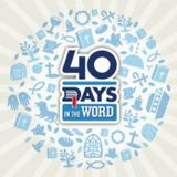 40 Days in the Word Week 6 - Integrating God's Word into my Life