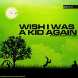 V.A. - Wish I Was A Kid Again