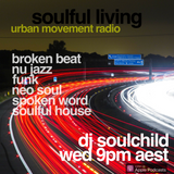 Soulful Living Radio Show - Soulchild (Wed 10 Oct  2018)