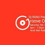 Groove On Dj RobO Feb 17 2018 Acxit Web Radio