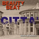 Beauty and the Beat #23: Città 21 Marzo 2017