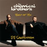 DJ Sandstorm - The Chemical Brothers 'Best Of' Mix