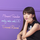 "Mimori Suzuko only mix vol.02 ""Grand Revue"""