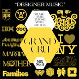 "Grand Cru-""Designer Music"""