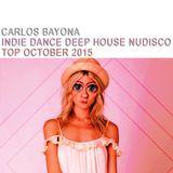 Carlos Bayona Indie Dance Deep House Nudisco October 2015