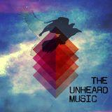 +The Unheard Music+ 3/28/17