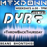 The #TBT MixDown on DYR105.1FM by Beans Bhontshisi