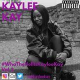 #WhoTheHellIsKayleeKay Vol.3