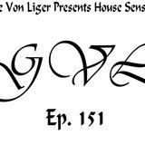 George Von Liger Presents House Sensations Ep. 151