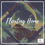 Floating Home - a Pot's 'n Pan's mix