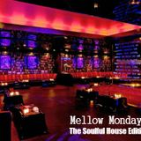 Mellow Mondays - The Soulful House Edition