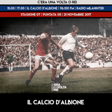 STAGIONE 2017/2018. PUNTATA 05. IL CALCIO D'ALBIONE.