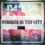 DJ ESQ - Summer In The City Vol.1
