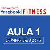 AULA 1 - FACEBOOK FITNESS - CONFIGURAÇÕES OPERACIONAIS