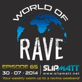 Slipmatt - World Of Rave #65