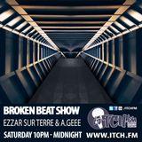 Ezzar Sur Terre & A.Geee - Broken Beat Show 01