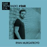 Get Physical Radio #268 mixed by Ryan Murgatroyd