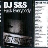 DJ S&S - Fuck Everybody 1997 - Tape Rip