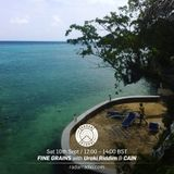 Fine Grains w/ Uraki Riddim & Special Guest: CAIN - 10th September 2016