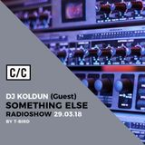 Something Else by T-Bird w/ DJ Koldun @radiocc.club 29/03/18