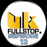 "UK FULLSTOP. #Episode 12 - (Thurs 10PM-Midnight) ""Greatest to the Latest"""