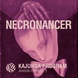 Kajunga Program SE.2 EP.5 - Necronancer