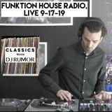 Classics With DJ Rumor: Funktion House Radio, Live 9-17-19
