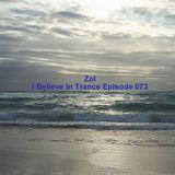 Zol - I Believe In Trance Episode 073