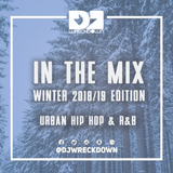DJ WreckDown - In The MIX Winter 2018/19 Edition