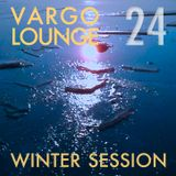 VARGO LOUNGE 24 - Winter Session
