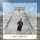 Bakermat presents The Circus #011