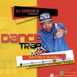 The Dance Trap Mix 4 By Dj.Senior'B