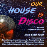 Our House is Disco #349 (2018-09-01)