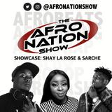 The AfroNation Show | 22.05.19 | Spring Showcase: Shay La Rose & Sarche