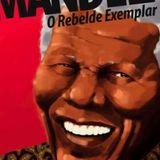 António Mateus # «Mandela - O Rebelde Exemplar»