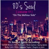 """80's Soul Mix Volume 17, """"On The Mellow Side"""" (July 2016)"""
